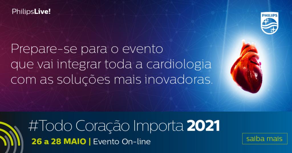 2021 - Philips Todo Coração Importa